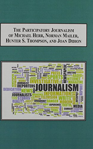 9780773425996: The Participatory Journalism of Michael Herr, Norman Mailer, Hunter S. Thompson, and Joan Didion: Creating New Reporting Styles