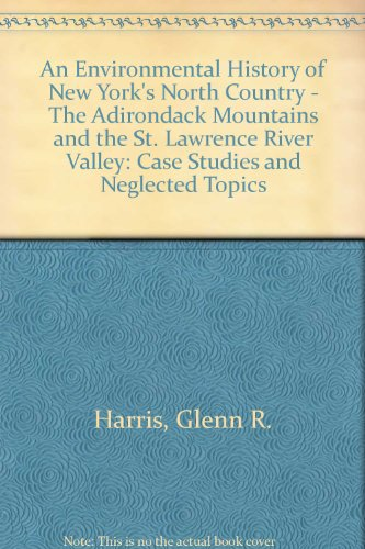 9780773426283: An Environmental History of New York's North Country -- the Adirondack Mountains and the St. Lawrence River Valley: Case Studies and Neglected Topics