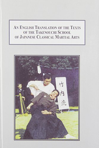 9780773426337: An English Translation of the Texts of the Takenouchi School of Japanese Classical Martial Arts: An Historical, Pedagogical, and Philosophical Study