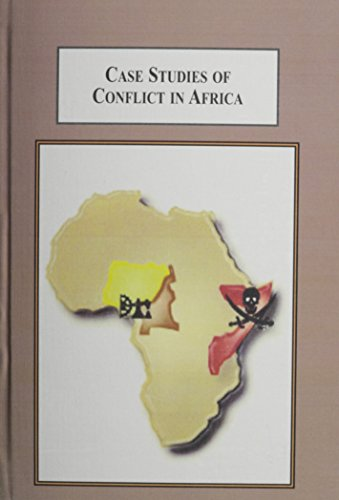 9780773426368: Case Studies of Conflict in Africa: The Niger Delta, the Bakassi Peninsula, and Piracy in Somalia