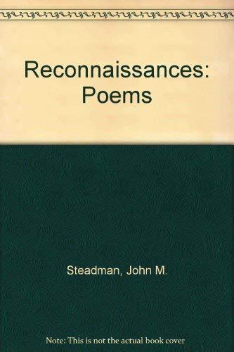 Reconnaissances: Poems: John M. Steadman