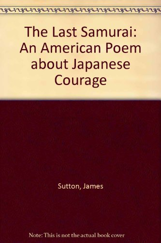 9780773428287: The Last Samurai: An American Poem About Japanese Courage
