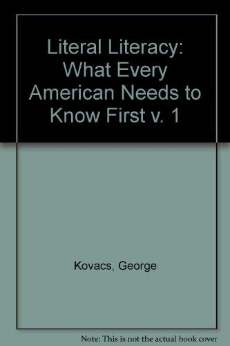 9780773430426: Literal Literacy: What Every American Needs to Know First (v. 1)