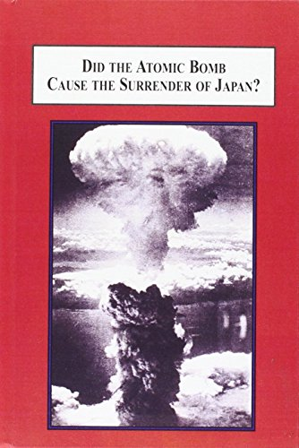 9780773430532: Did the Atomic Bomb Cause the Surrender of Japan?: An Alternative Explanation of the End of World War II