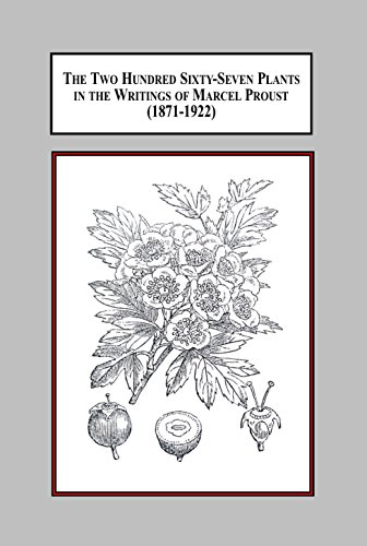 9780773430686: The Two Hundred Sixty-seven Plants in the Writings of Marcel Proust 1871-1922: A Documentary Interpretation of the Botannical Influences on His Literature
