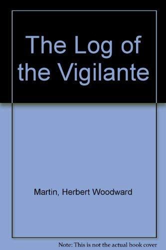 9780773434226: The Log of the Vigilante