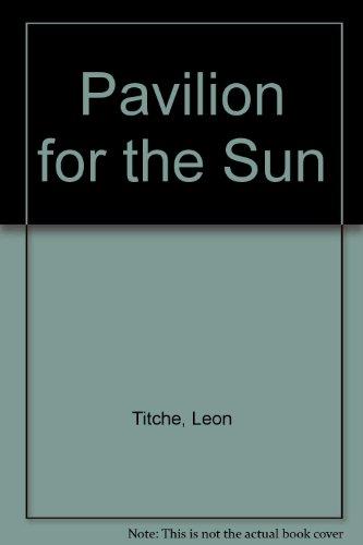9780773434349: A Pavilion for the Sun