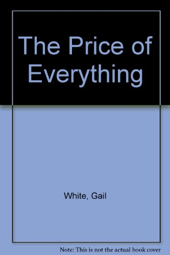 The Price of Everything (0773434496) by Gail White