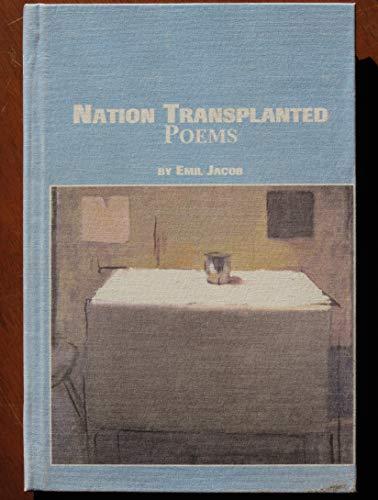 Nation Transplanted: Poems: Jacob, Emil
