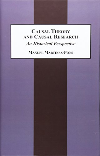 Causal Theory and Causal Research: An Historical Perspective: Martinez-Pons, Manuel