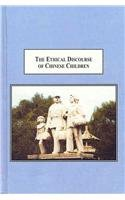 9780773436329: The Ethical Discourse of Chinese Children: A Narrative Approach to the Social and Moral Intricacy of Lying About Good Deeds