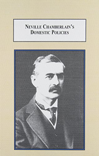 9780773436428: Neville Chamberlain's Domestic Policies: Social Reform, Tariffs, and Financial Orthodoxy
