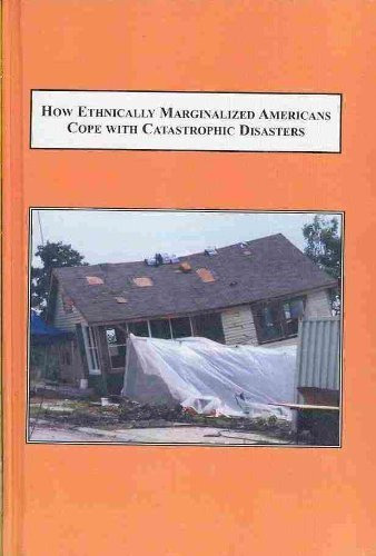 How Ethnically Marginalized Americans Cope With Catastrophic Disasters: Studies in Suffering and ...