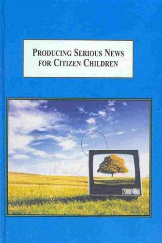 Producing Serious News for Citizen Children: A Study of the BBC's Children's Program ...