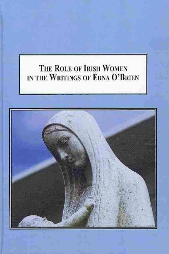 9780773436725: The Role of Irish Women in the Writings of Edna O'Brien: Mothering the Continuation of the Irish Nation