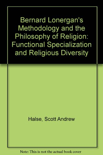 9780773436756: Bernard Lonergan's Methodology and the Philosophy of Religion: Functional Specialization and Religious Diversity
