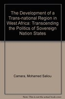 9780773437005: The Development of a Trans-national Region in West Africa: Transcending the Politics of Sovereign Nation States