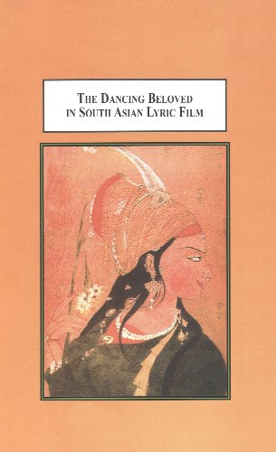 9780773437111: The Dancing Beloved in South Asian Lyric Film: A Study of Pakeezah, Mughl-e-Azam, and Umrao Jann