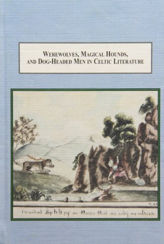 9780773437142: Werewolves, Magical Hounds, and Dog-Headed Men in Celtic Literature: A Typological Study of Shape-Shifting