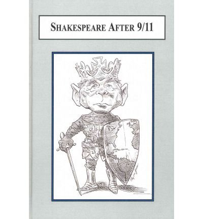 9780773437302: Shakespeare After 9/11: How a Social Trauma Reshapes Interpretation (Publication of Shakespeare Yearbook)