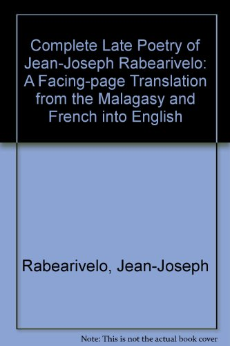 9780773437500: Complete Late Poetry of Jean-joseph Rabearivelo: A Facing-page Translation from the Malagasy and French into English