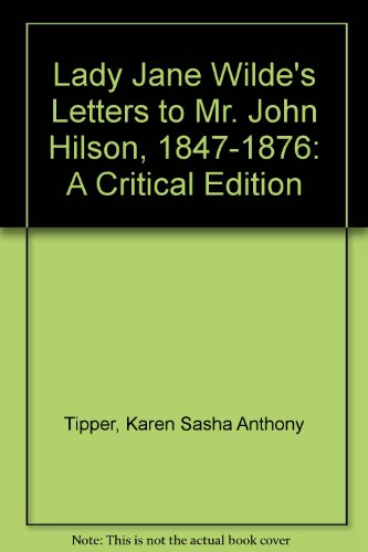 9780773437630: Lady Jane Wilde's Letters to Mr. John Hilson, 1847-1876: A Critical Edition