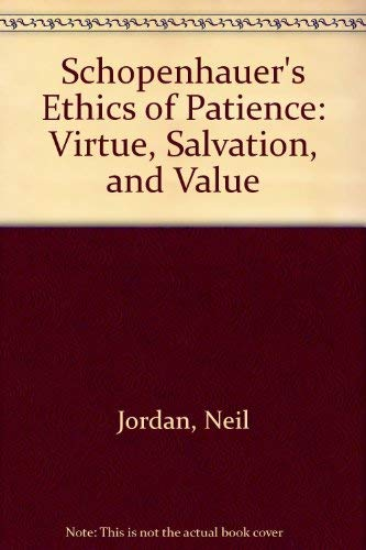 9780773438002: Schopenhauer's Ethics of Patience: Virtue, Salvation, and Value