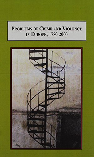 9780773438156: Problems of Crime and Violence in Europe, 1780-2000: Essays in Criminal Justice