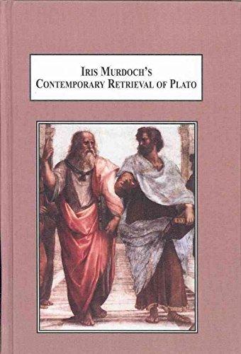 9780773438248: Iris Murdoch's Contemporary Retrieval of Plato: The Influence of an Ancient Philosopher on a Modern Novelist