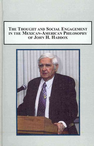 9780773438361: The Thought and Social Engagement in the Mexican-American Philosophy of John H. Haddox: A Collection of Critical Appreciations