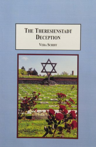 The Theresienstadt Deception: The Concentration Camp the: Schiff, Vera/ Fury,