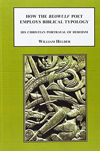 9780773442412: How the Beowulf Poet Employs Biblical Typology: His Christian Portrayal of Heroism