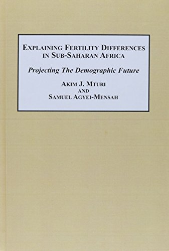 Explaining Fertility Differences in Sub-Saharan Africa: Projecting the Demographic Future