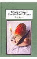 9780773443006: Toward a Theogy of Anglo-Saxon Humor: Old English Riddles, Poetry, Prose, and Illuminations