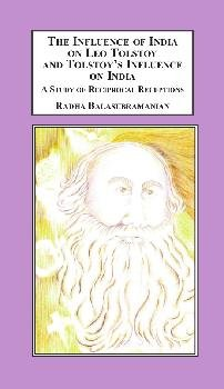 9780773443570: The Influence of India on Leo Tolstoy and Tolstoy's Influence on India: A Study in Reciprocal Receptions