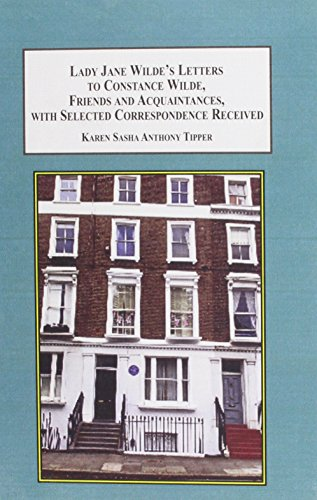 9780773445017: Lady Jane Wilde's Letters to Constance Wilde: Friends and Acquaintances, With Selected Correspondence Received