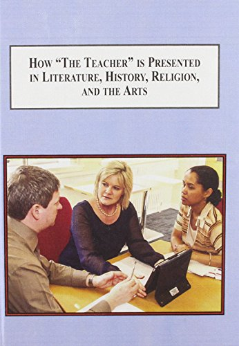 9780773445208: How The Teacher is Presented in Literature, History, Religion, and the Arts: Cross-cultural Analysis of a Stereotype