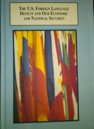 9780773445451: The U.S. Foreign Language Deficit and Our Economic and National Security: A Bibliographic Essay on the U.S. Language Paradox