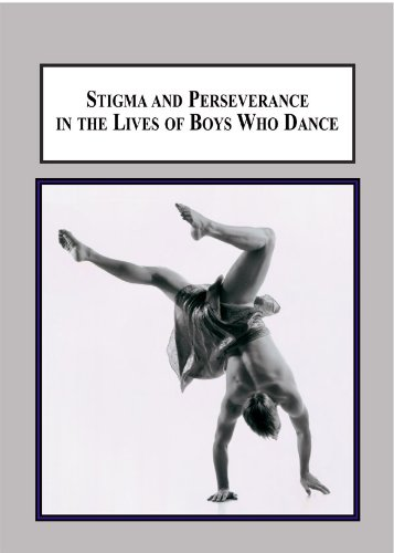 9780773446618: Stigma and Perseverance in the Lives of Boys Who Dance: An Empirical Study of Male Identities in Western Theatrical Dance Training