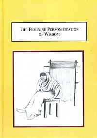 9780773446663: The Feminine Personification of Wisdom: A Study of Homer's Penelope, Cappadocian Macrina, Boethius' Philosophia and Dante's Beatrice