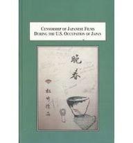 9780773446731: Censorship of Japanese Films During the U.S. Occupation of Japan: The Cases of Yasujiro Ozu and Akira Kurosawa