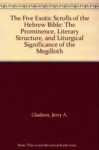 9780773447493: The Five Exotic Scrolls of the Hebrew Bible: The Prominence, Literary Structure, and Liturgical Significance of the Megilloth