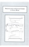 9780773448520: Prolongation of Seventh Chords in Tonal Music: Examples