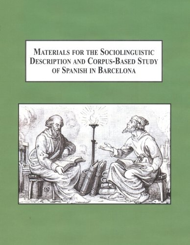9780773448711: Materials for the Sociolinguistic Description and Corpus-based Study of Spanish in Barcelona: Toward a Documentation of Colloquial Spanish in Naturally Occurring Groups