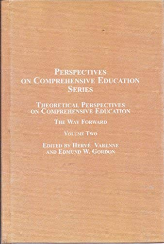Theoretical Perspectives on Comprehensive Education: The Way Forward: Varenne, Herve [Editor]; ...