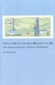 9780773449411: China's Quest for Self-Reliance in Oil: The Story of Fushun, Yumen, and Daqing