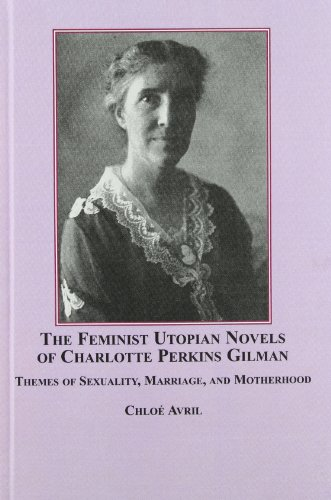 9780773449695: The Feminist Utopian Novels of Charlotte Perkins Gilman: Themes of Sexuality, Marriage, and Motherhood
