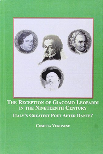 9780773449725: The Reception of Giacomo Leopardi in the Nineteenth Century: Italy's Greatest Poet After Dante?