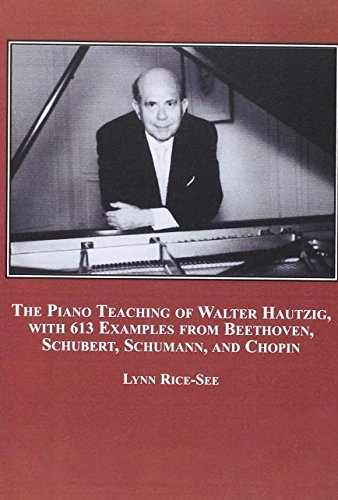9780773449817: The Piano Teaching of Walter Hautzig, With 613 Examples from Beethoven, Schubert, Schumann, and Chopin