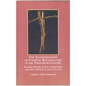 9780773449855: The Transformation of Catholic Religious Art in the Twentieth Century: Father Marie-Alain Couturier and the Church at Assy, France